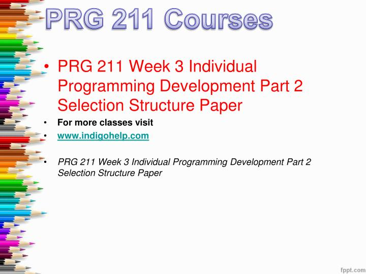 prg 211 week 1 Here is the best resource for homework help with prg 211 : prg at university of phoenix prg 211 week 1 programming fundamentals -reusability of code.
