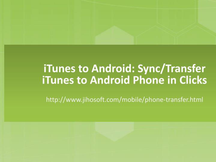 itunes to android sync transfer itunes to android phone in clicks n.