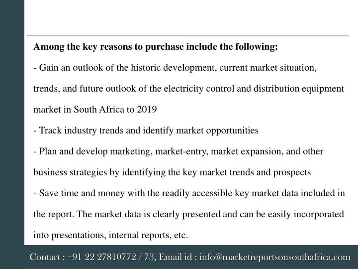 Among the key reasons to purchase include the following: