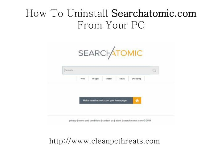 How To Uninstall Searchatomic.com