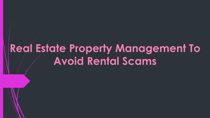 real estate property management to avoid rental scams n.