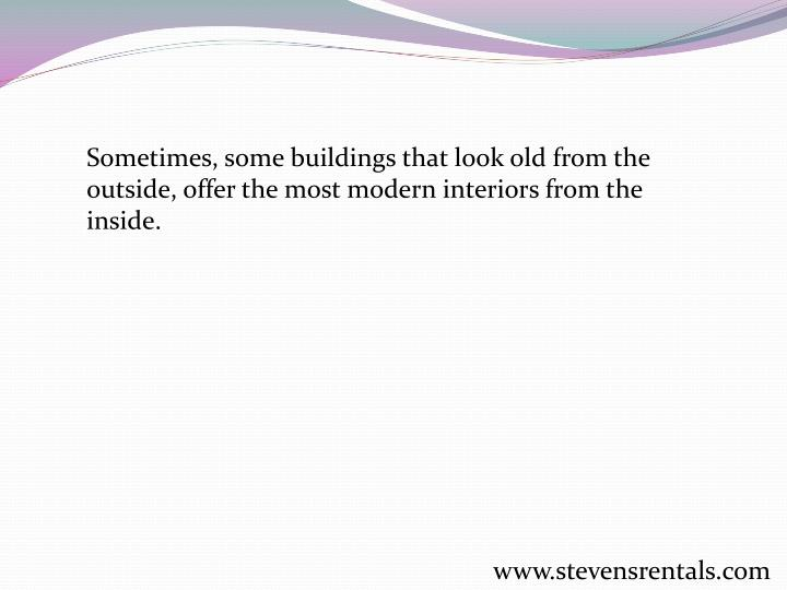 Sometimes, some buildings that look old from the outside, offer the most modern interiors from the inside.