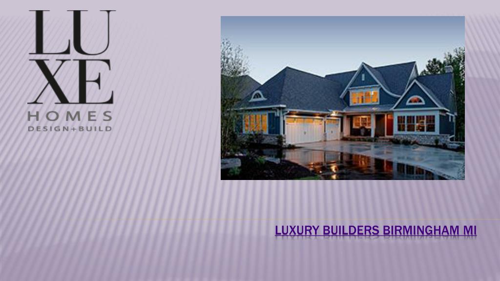 PPT - Luxury Custom Home Builders In Birmingham Mi PowerPoint ...