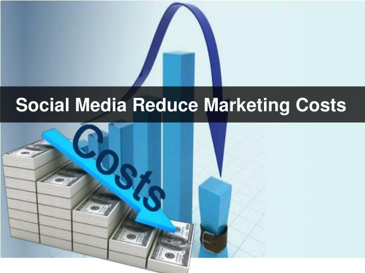 Social Media Reduce Marketing Costs
