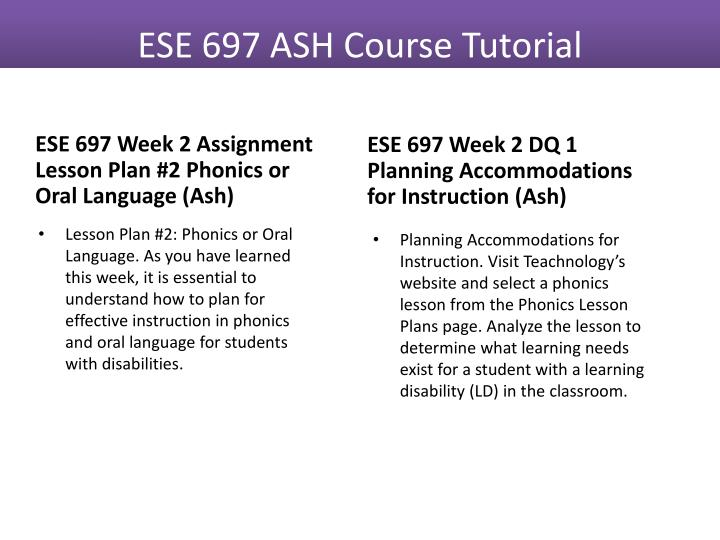 ese 697 week 1 assignment lesson Ash ese 697 week 1 reflective journal,ash ese 697 week 1 dq 3 optional share your lesson plans,ash ese 697 week 1 dq 2 designing in mini lesson in reading.