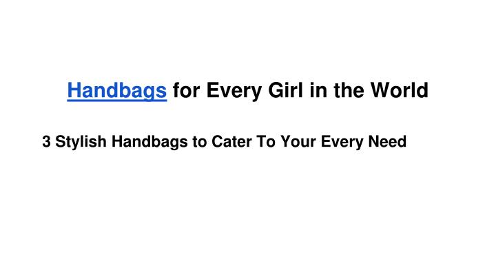 handbags for every girl in the world