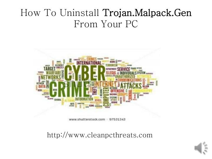 PPT - Remove Trojan.Malpack.Gen (Removal Guide), How To Remove