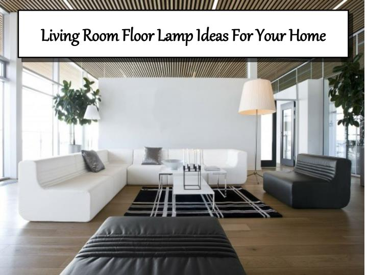living room floor lamp ideas for your home