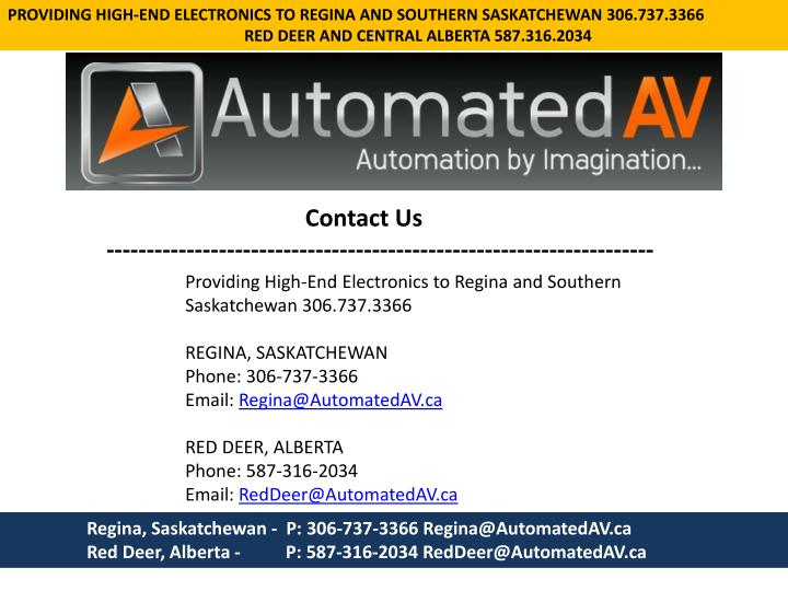 PROVIDING HIGH-END ELECTRONICS TO REGINA AND SOUTHERN SASKATCHEWAN 306.737.3366
