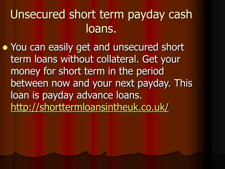 unsecured short term payday cash loans n.