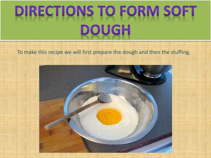 Directions To Form Soft dough
