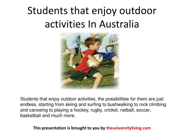 Students that enjoy outdoor activities In Australia