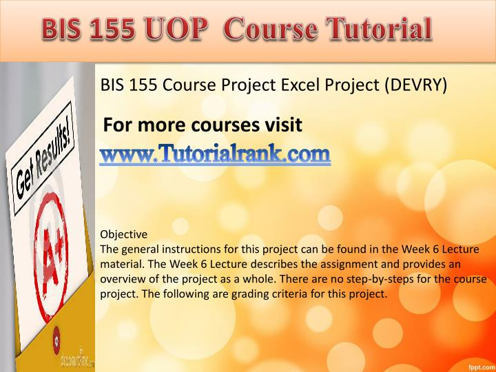 devry university business 155 excel project Are you taking a course in devry university devry bis 155 week 6 project: devry busn 278 final exam: devry bachelor science business administration:.