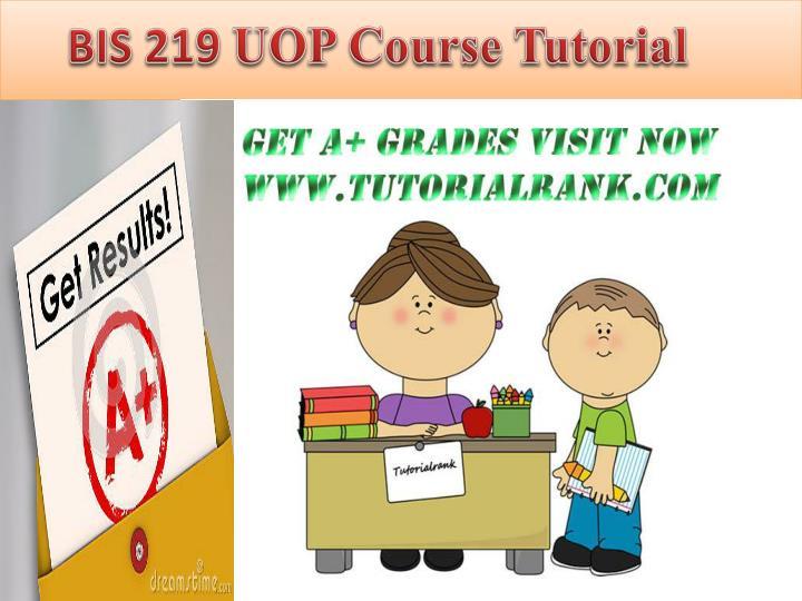 bis 219 entire course Bis 219 week 4 dq 1 bis 219 entire course bis 219 week 1 dq 1 bis 219 week 1 dq 2 bis 219 week 1 dq 3 bis 219 week 1 individual assignment.