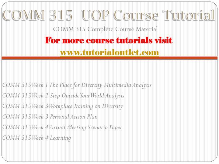 Comm 315 uop course tutorial