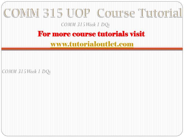 Comm 315 uop course tutorial1