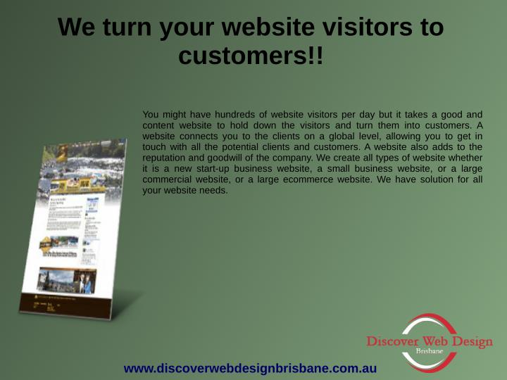 We turn your website visitors to
