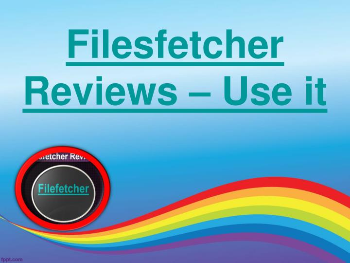 filesfetcher reviews use it n.