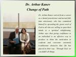 dr arthur kanev change of path
