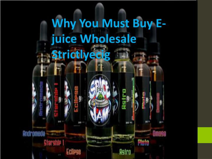 Why You Must Buy E-juice Wholesale