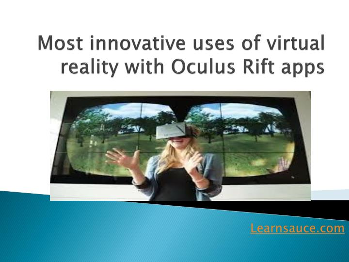 most innovative uses of virtual reality with oculus rift apps n.