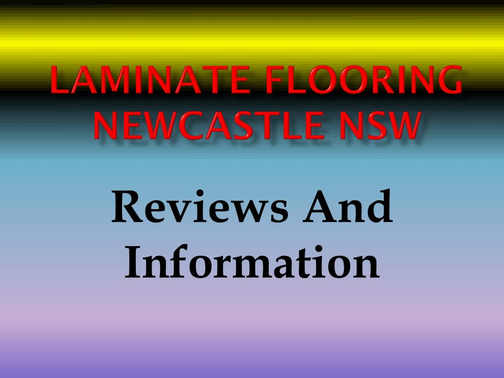 Ppt Laminate Flooring Newcastle Nsw Reviews And