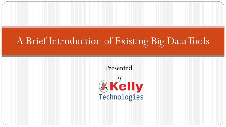 a brief introduction of existing big data tools n.