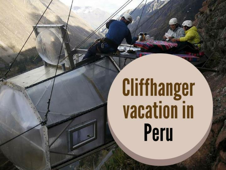 cliffhanger vacation in peru n.