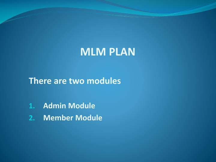 mlm plan there are two modules admin module member module n.