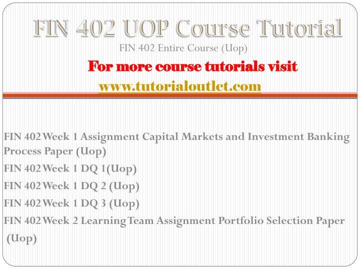Fin 402 uop course tutorial