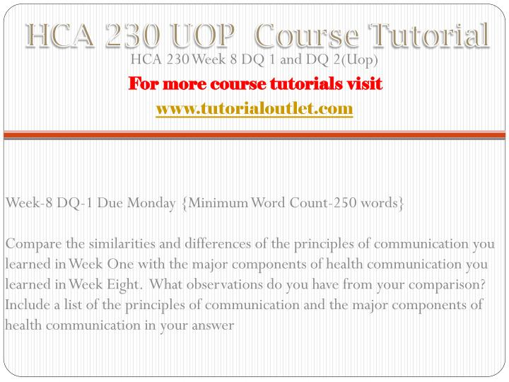 hca 230 final project powerpoint presentation Hca 230 week 1 individual assignment the communication process model 4  hca 230 week 9 final project interpersonal communication presentation 8.