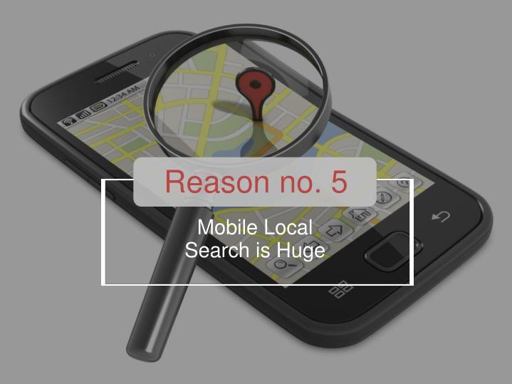 Reason no. 5