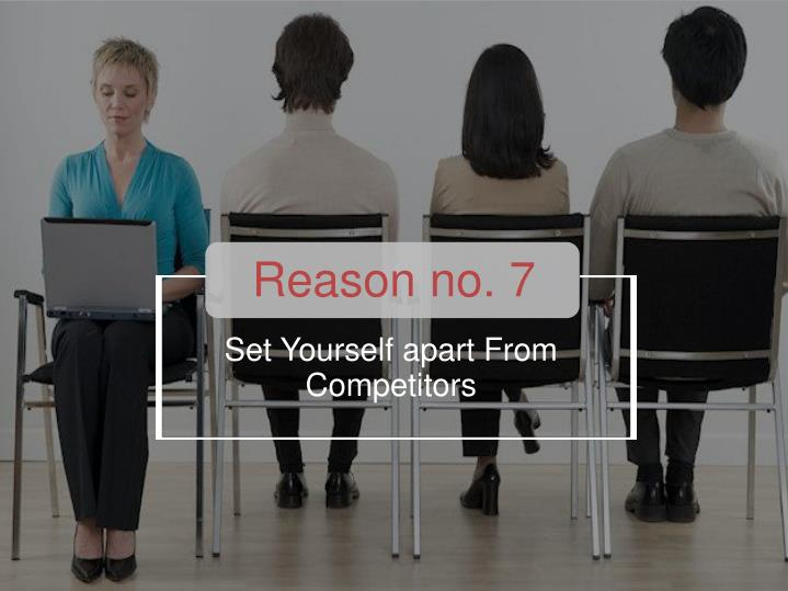 Reason no. 7
