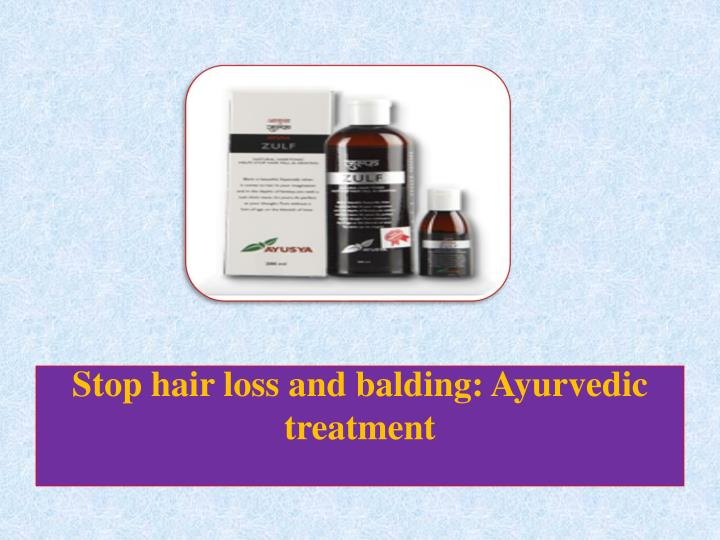 Stop hair loss and balding ayurvedic treatment