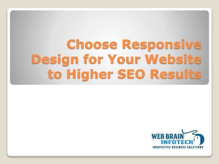 choose responsive design for your website to higher seo results n.