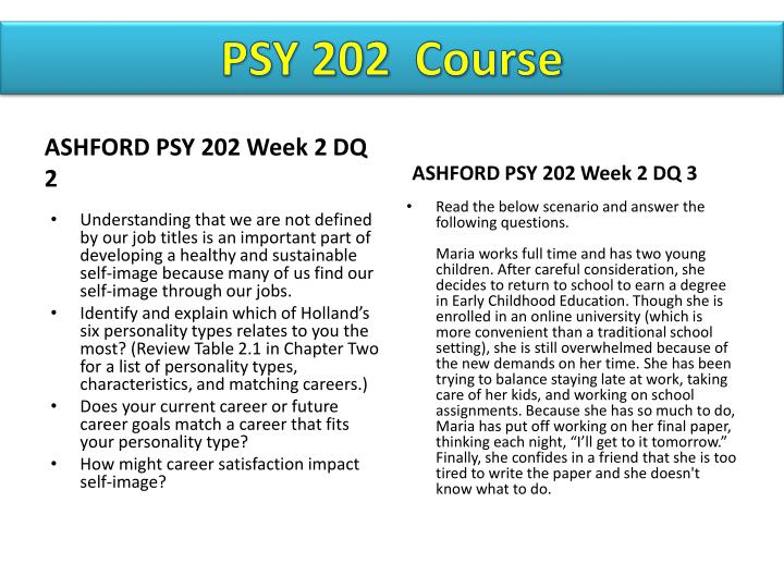 psy 202 week 2 assignment Psy 480 week 2 individual assignment major approaches to clinical psychology presentation psy 480 week 2 dq 1 psy 202 entire course psy 211 entire course.