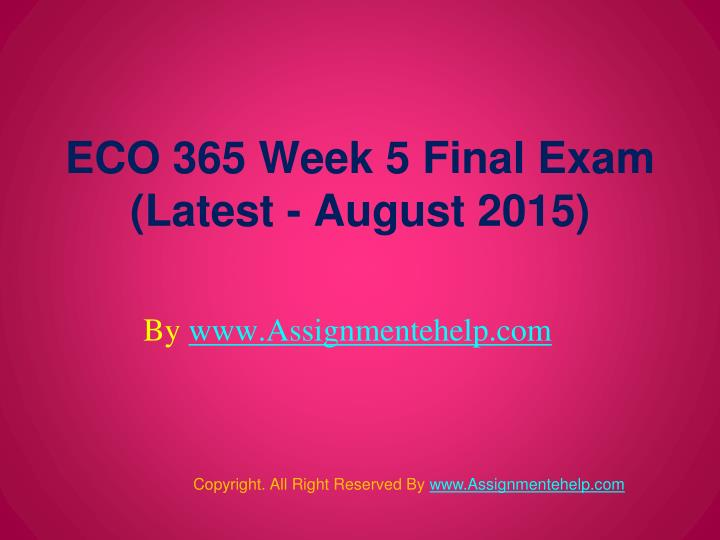eco 365 final exam with answers essay Calculate the price select paper type essay term paper research paper book eco 365 final exam calculate the price select paper type answer: once we.