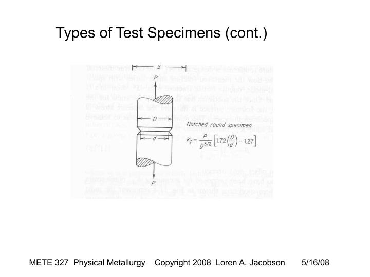 Types of Test Specimens (cont.)