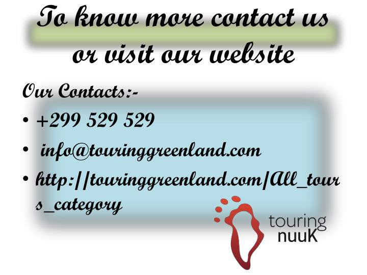 To know more contact us  or visit our website