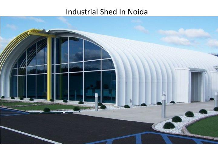 Industrial Shed In Noida
