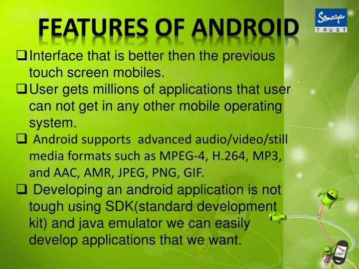 FEATURES OF ANDROID