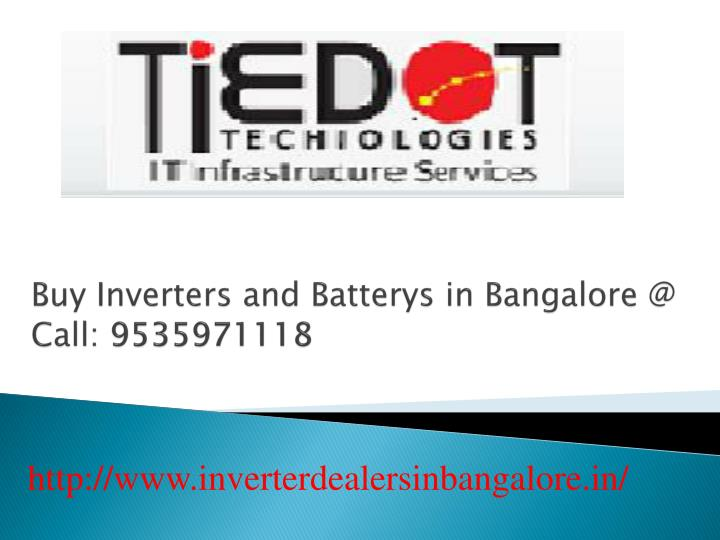 buy inverters and batterys in bangalore @ call 9535971118 n.