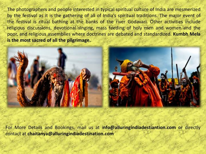 The photographers and people interested in typical spiritual culture of India are mesmerized