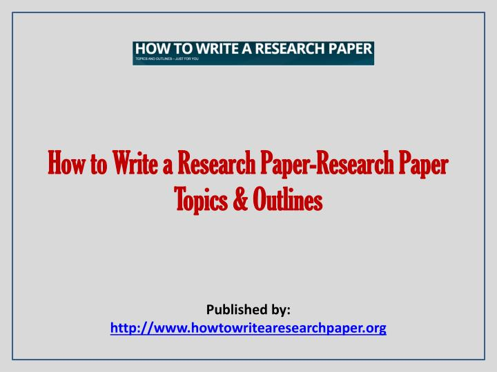 how to write an outline for a research paper powerpoint Build effective powerpoint presentations from a strong outline course transcript - hi, my name is rich harrington, and thanks for joining me.
