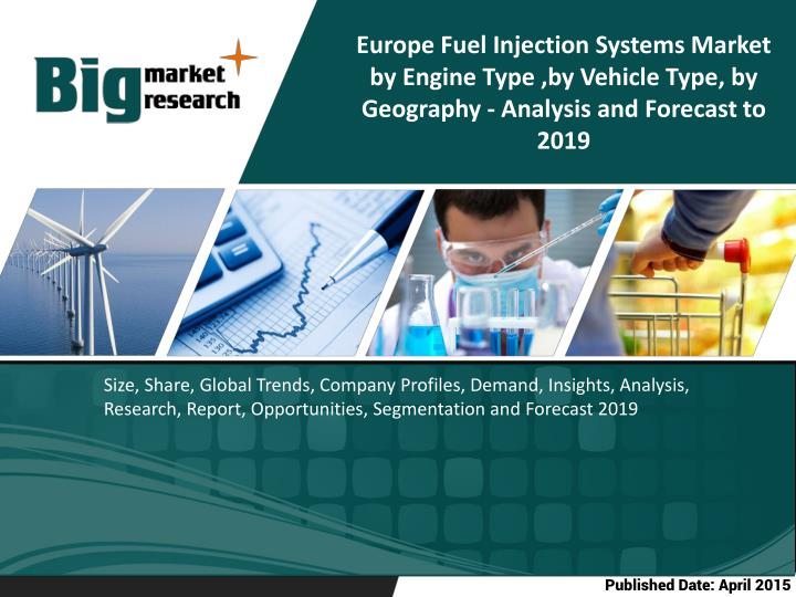 PPT - Europe Fuel Injection Systems Market by Engine Type