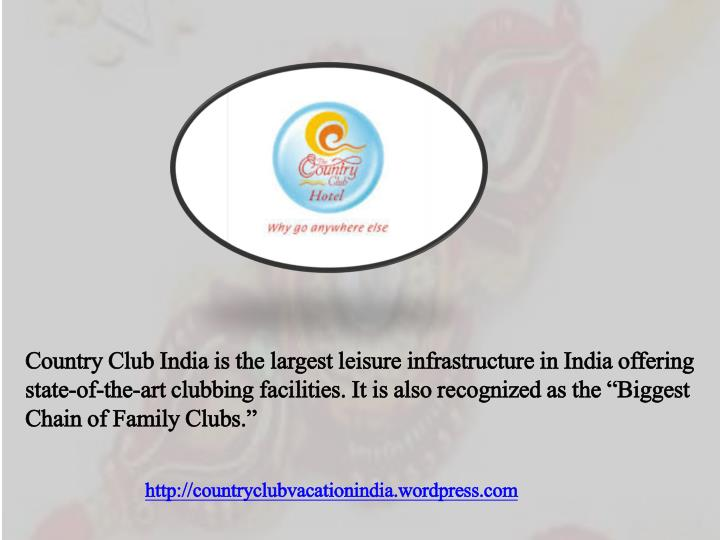 Country Club India is the largest leisure infrastructure in India offering state-of-the-art clubbing...