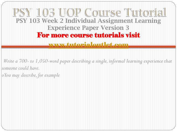 write a 700 to 1 050 word paper describing a single informal learning experience that someone could
