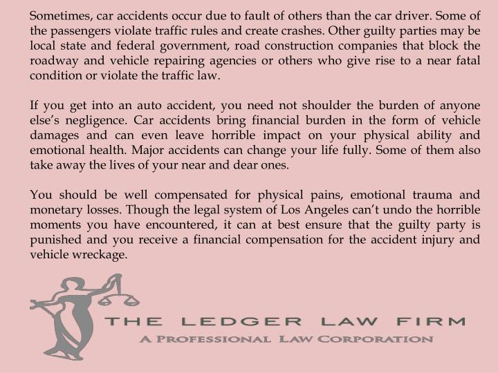 Sometimes, car accidents occur due to fault of others than the car driver. Some of