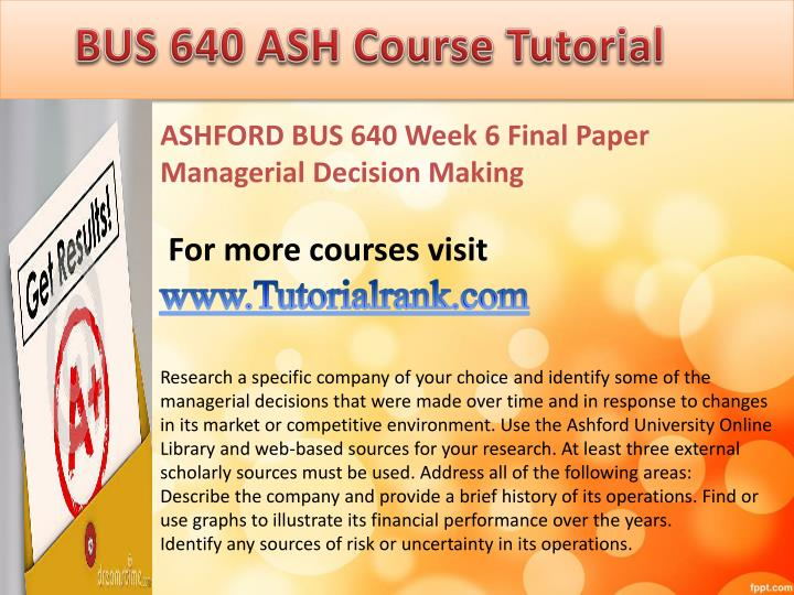 bus 600 week 6 final paper ashford university Analyze how e-learning readiness has affected your success at ashford university bus 600 week 6 final paper e-learning for training and potential barriers.