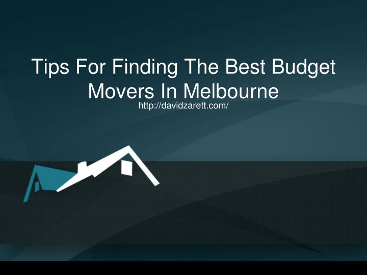 tips for finding the best budget movers in melbourne n.